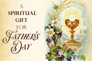 Have your father remembered in a Father's Day Mass.